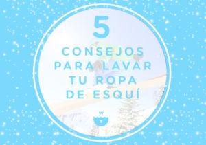 5 consejos para lavar tu ropa de esquí